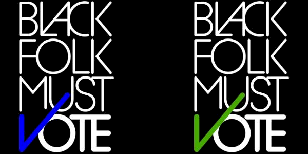 Black Folk Must Vote.png
