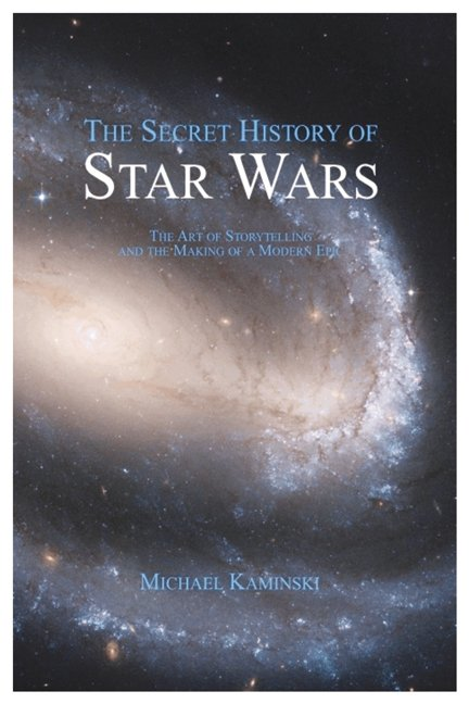 History of Star Wars: The Art of Storytelling and the Making of a Modern Epic