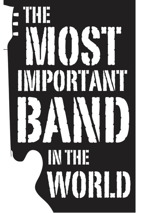 Most Important Band in the World