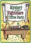 Mystery at the Nightmare Office Party