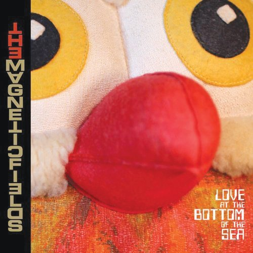 The Magnetic Fields - 'Love at the Bottom of the Sea'